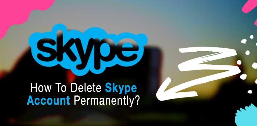 How To Delete Skype Account, Skype