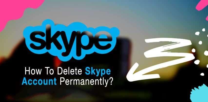 How To Delete Skype Account, Skype