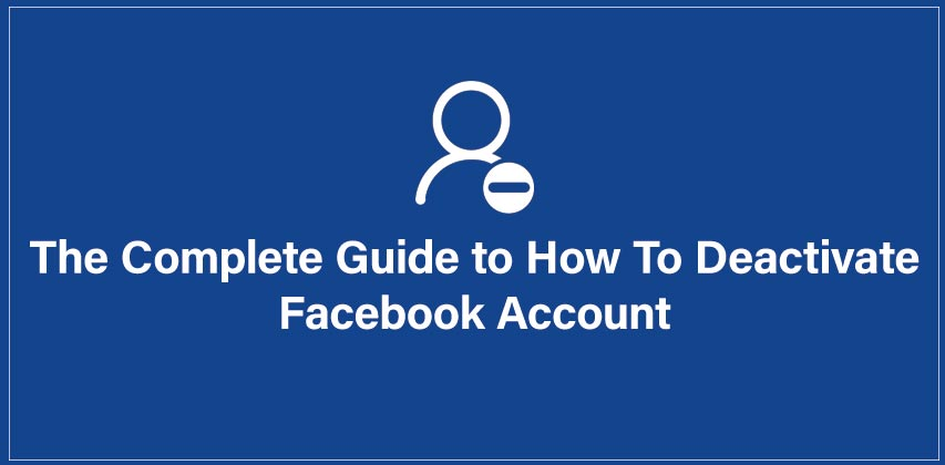 How To Deactivate Facebook Account, Facebook